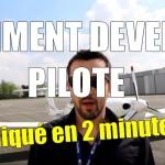 Comment devenir pilote expliqué en 2 minutes !
